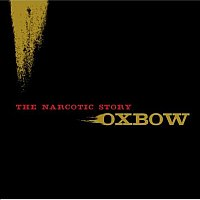 Oxbow_narcotic_story