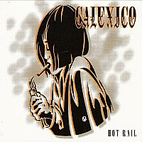 Calexico_hot_rail