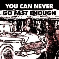 You-can-never-go-fast-enough
